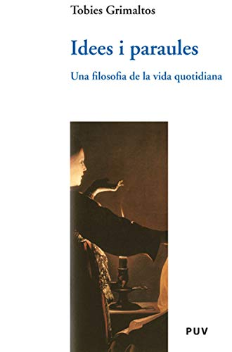 Idees i paraules (Catalan Edition) por Tobies Grimaltos Mascarós