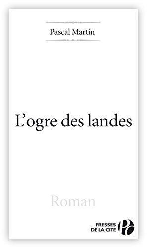 LOgre des Landes (POLARS FRANCE) (French Edition)