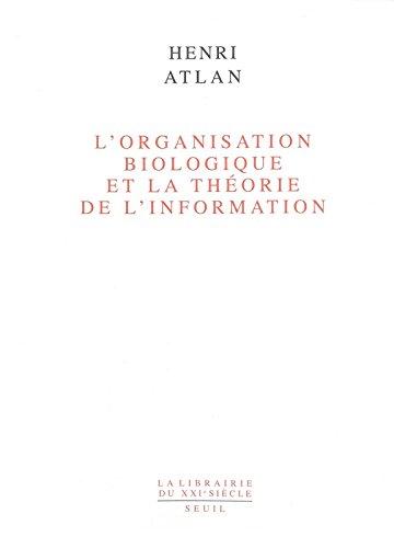 L'Organisation biologique et la thorie de l'information