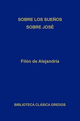 Sobre los sueños. Sobre José. (Biblioteca Clásica Gredos nº 235) por Filón de Alejandría