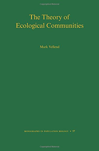 The Theory of Ecological Communities (Monographs in Population Biology) por Mark Vellend