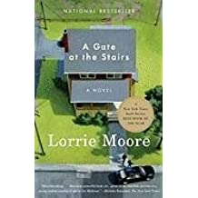 [A Gate at the Stairs] (By: Lorrie Moore) [published: August, 2010]