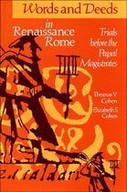 Words and Deeds in Renaissance Rome: Trials Before the Papal Magistrates by Thomas V. Cohen (4-Oct-1993) Paperback