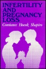 Infertility and Pregnancy Loss: A Guide for Helping Professionals (Jossey Bass/Aha Press Series) by Shapiro, Constance Hoenk (1988) Hardcover