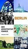 Berlin - Der Architekturführer - Rainer Haubrich, Hans Wolfgang Hoffmann, Philipp Meuser