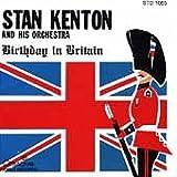 Songtexte von Stan Kenton and His Orchestra - Birthday in Britain