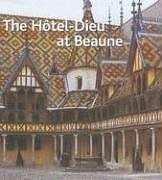 The Hôtel-Dieu at Beaune (English versi...