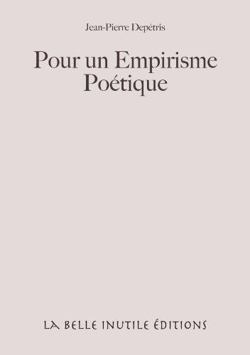 Pour un Empirisme Poétique par Jean-Pierre Depétris