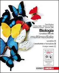 Biologia. La scienza della vita. Vol. A-B-C: La cellula-L'ereditariete l'evoluzione-Il corpo umano. Per le Scuole superiori. Con espansione online