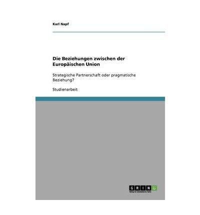 [ [ Die Beziehungen Zwischen Der Europ Ischen Union (German, English) ] ] By Napf, Karl ( Author ) Aug - 2008 [ Paperback ]