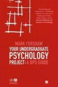 Your Undergraduate Psychology Project: A BPS Guide by Dr Mark Forshaw (2005-03-31)