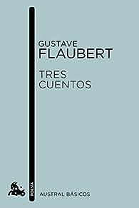 Tres cuentos par Gustave Flaubert