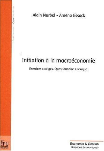 Initiation a la Macroéconomie de Nurbel /Essack (14 novembre 2008) Broché