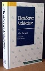 Client/Server Architecture (J. Ranade Series on Computer Communications)