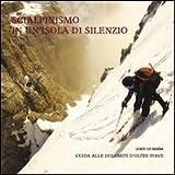 Scialpinismo in un'isola di silenzio. Guida alle Dolomiti d'oltre Piave. Con gadget