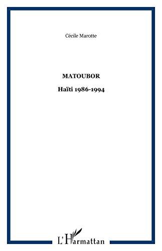 Matoubor : Haiti 1986-1994 par Marotte