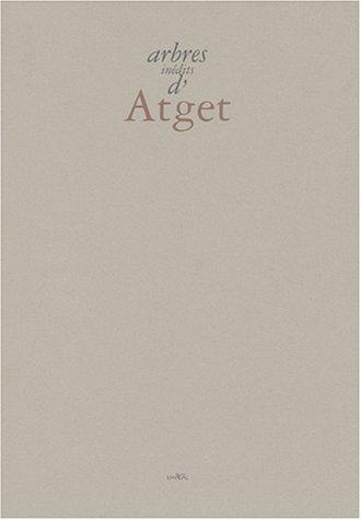 Arbres inédits d'Atget, édition bilingue anglais/français par Sylvie Aubenas