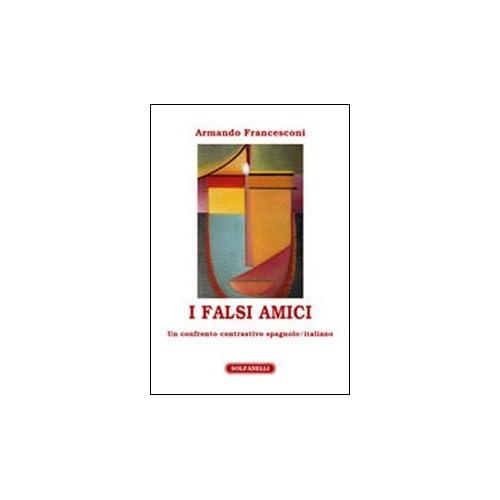 I Falsi Amici. Un Confronto Contrastivo Spagnolo/italiano