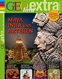 GEOlino Extra / 26/2011 Maya, Inka und Azteken