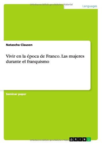 Vivir En La Epoca de Franco. Las Mujeres Durante El Franquismo