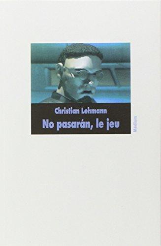 No pasaran : Le Jeu par Christian Lehmann