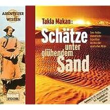 Takla Makan, Schätze unter glühendem Sand, 1 Audio-CD (Abenteuer & Wissen)