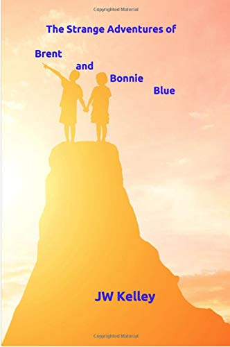 The Strange Adventures of Bonnie and Brent Blue (English Edition)