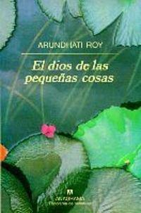 El Dios de Las Pequenas Cosas (Spanish Edition) 10th , Sept Edition by Roy, Arundhati (1998) Paperback