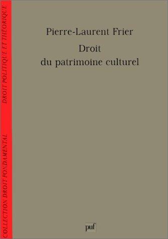 Droit du patrimoine culturel par Pierre-Laurent Frier