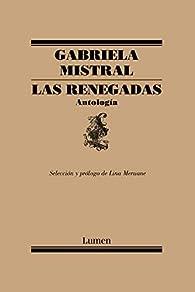 Las renegadas. Antología: Selección y prólogo de Lina Meruane par Lina Meruane