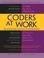 By P Seibel Coders at Work: Reflections on the Craft of Programming (1st Edition)