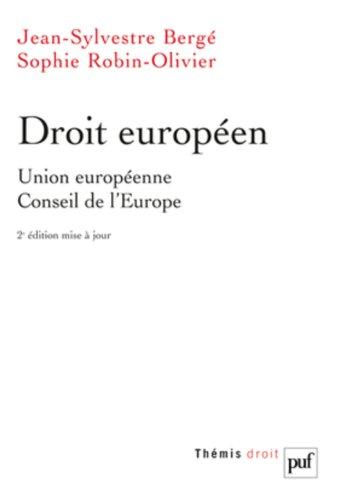 Droit européen : Union européenne, Conseil de l'Europe par Jean-Sylvestre Bergé, Sophie Robin-Olivier