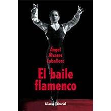 El baile flamenco (Libros Singulares (Ls))