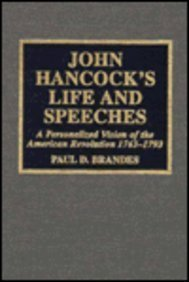 John Hancock's Life and Speeches by Paul D. Brandes (1996-07-11)
