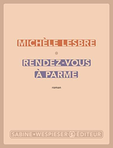 Rendez-vous à Parme (LITTERATURE) par  Michèle Lesbre