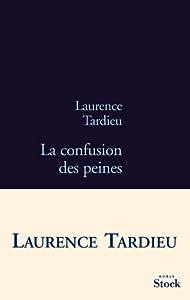vignette de 'Confusion des peines (La) (Laurence Tardieu)'
