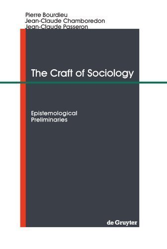 Craft of Sociology: Epistemological Preliminaries by Jean-Claude Chamboredon (1991-05-01)