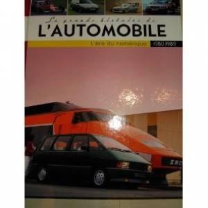 La Grande Histoire De L' Automobile 1980-1989  l'ere du numerique