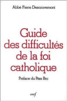 Guide des difficultés de la foi catholique de Pierre Descouvemont,Bernard Bro (Préface) ( 14 juin 1989 )