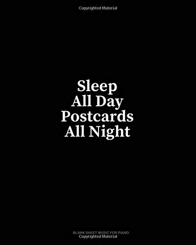 Sleep All Day Postcards All Night: Blank Sheet Music for Piano por Minkyo Press