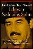 Ich war Saddams Sohn - Yahia Latif / Wendl Karl