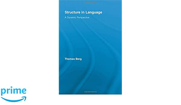 Structure in Language: A Dynamic Perspective (Routledge Studies in Linguistics)