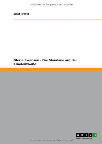 Gloria Swanson - Die Mondäne auf der Kinoleinwand