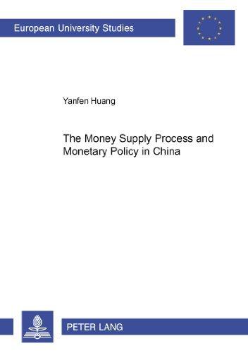 The Money Supply Process and Monetary Policy in China (Europaische Hochschulschriften Reihe 5: Volks- und Betriebswirtschaft) by Yanfen Huang (2002-09-01)
