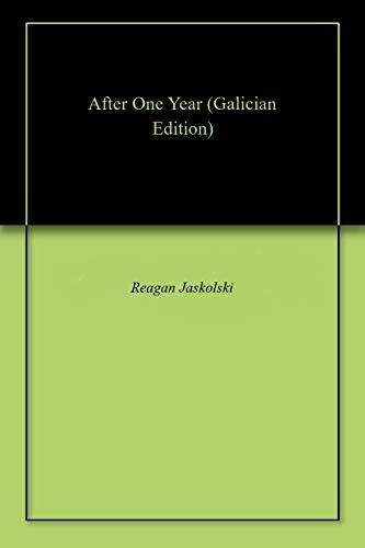 After One Year (Galician Edition) por Reagan Jaskolski