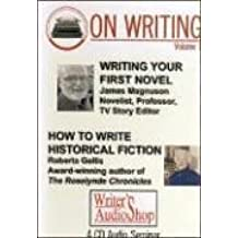 On Writing Volume 1: Writing Your First Novel/How to Write Historical Fiction