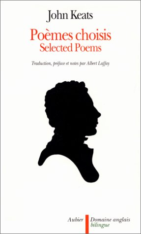 SELECTED POEMS : POEMES CHOISIS, bilingue anglais/français par John Keats