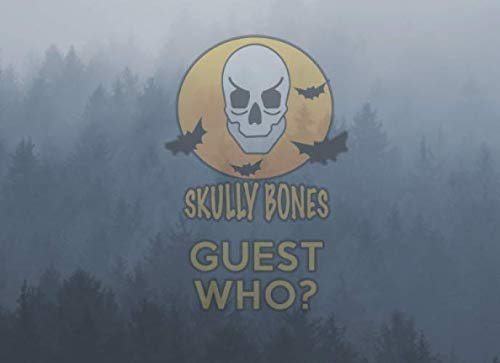 SKULLY BONES GUEST WHO?: HALLOWEEN PARTY GUEST BOOK AND MEMORIES 90 PAGES 8 X 6 INCHES