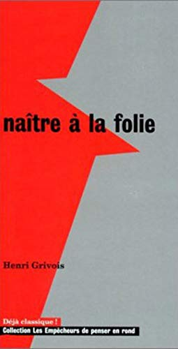 Naître à la folie par Henri Grivois