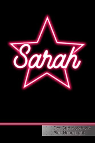 Sarah Dot Grid Notebook Pink Neon Light: Punktraster Notizbuch Personalisiert mit Namen (Ideen Design Geburtstag 60)